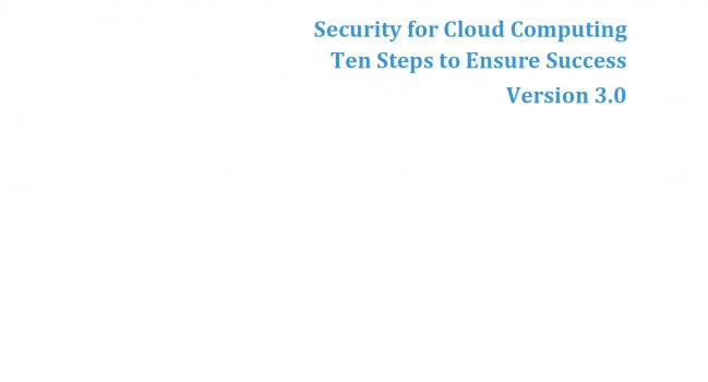 Security for Cloud Computing Ten Steps to Ensure Success – CSCC 2017