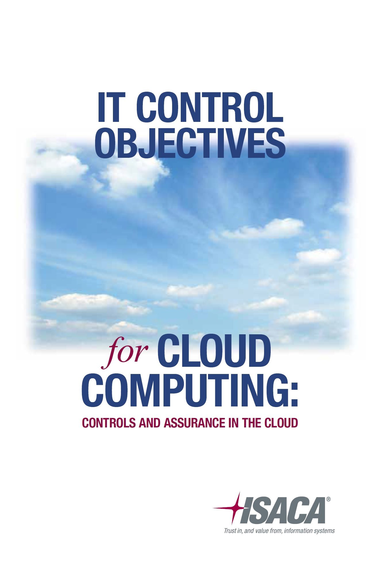 IT Control Objectives for Cloud Computing – ISACA, 2011
