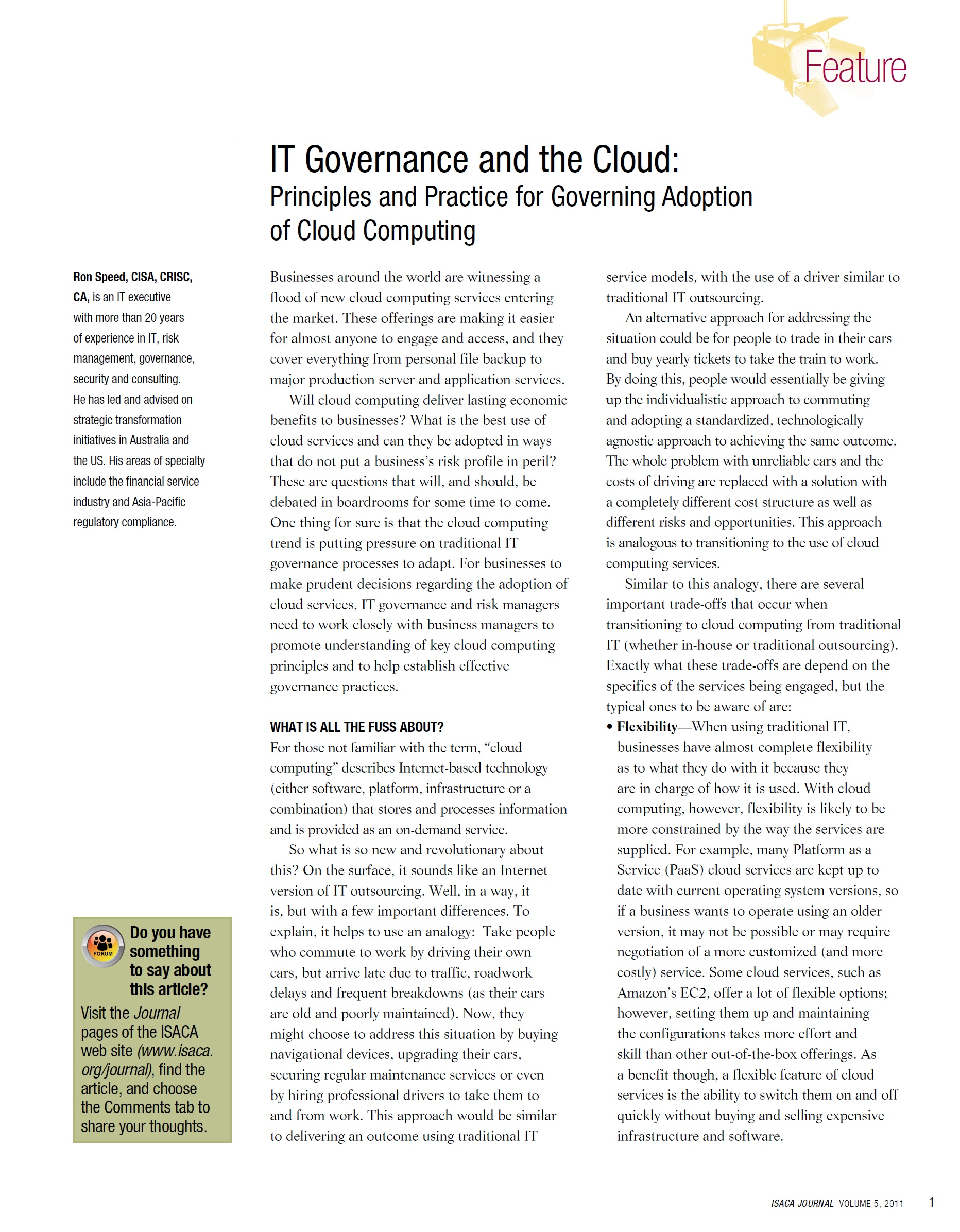 IT Governance and the Cloud:Principles and Practice for Governing Adoptionof Cloud Computing, ISACA, 2011