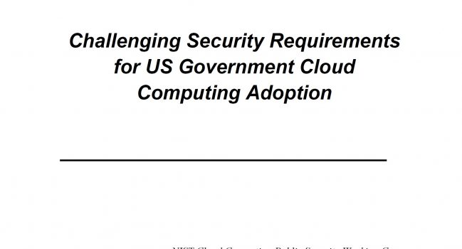 Challenging Security Requirements for US Government Cloud Computing Adoption – NIST