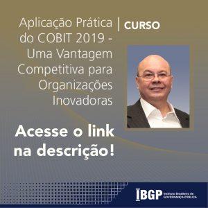 Curso Aplicação Prática do COBIT 2019 - Uma Vantagem Competitiva para Organizações Inovadoras