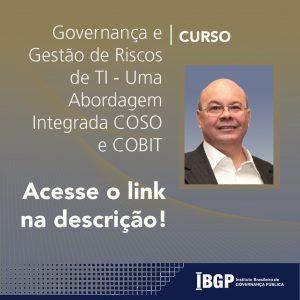 Governança e Gestão de Riscos de TI Uma Abordagem Integrada COSO e COBIT