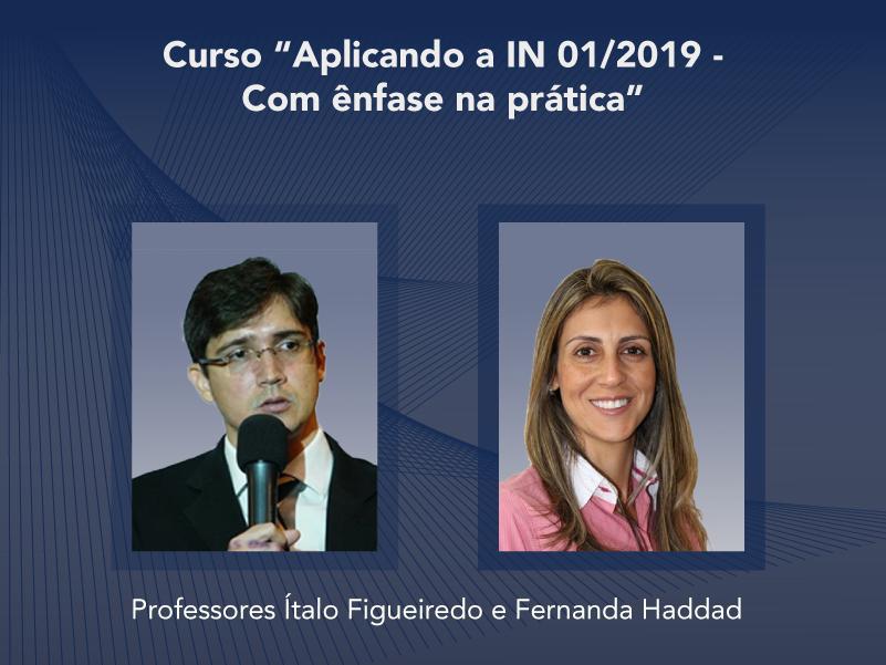 Curso: Aplicando a IN 1/2019 - Com ênfase na prática - Não perca!!!