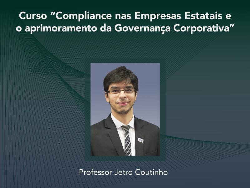 Curso: Compliance nas Empresas Estatais e o aprimoramento da Governança Corporativa - Não perca!!!