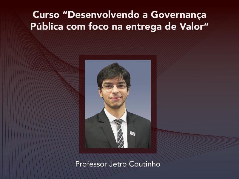 Curso: Desenvolvendo a Governança Pública com foco na entrega de Valor - Não perca!!!
