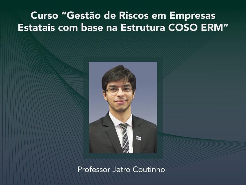 Curso: Gestão de Riscos em Empresas Estatais com base na Estrutura COSO ERM - Não perca!!!