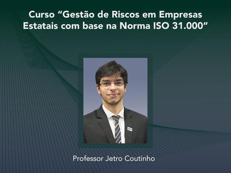 Curso: Gestão de Riscos em Empresas Estatais com base na Norma ISO 31.000 - Não perca!!!