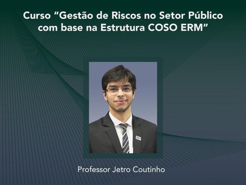 Curso: Gestão de Riscos no Setor Público com base na Estrutura COSO ERM - Não perca!!!