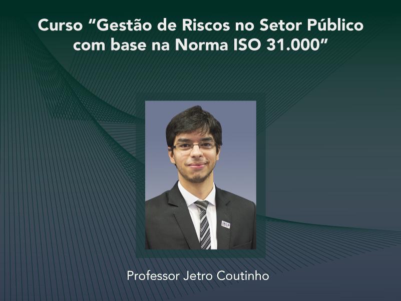 Curso: Gestão de Riscos no Setor Público com base na Norma ISO 31.000 - Não perca!!!