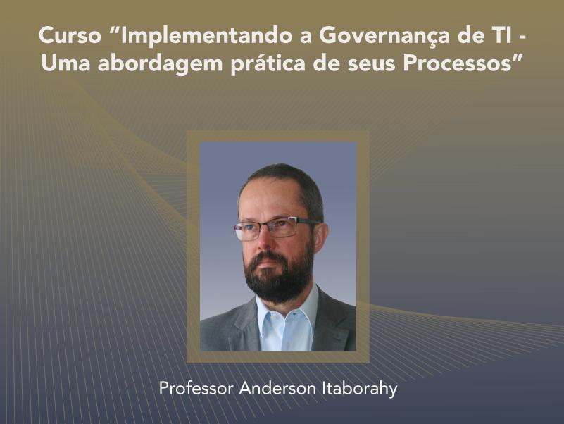 Curso: Implementando a Governança de TI - Uma abordagem prática de seus Processos - NOVO - Não perca!!!