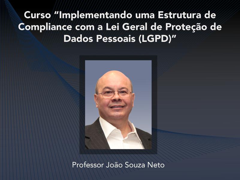 Curso: Implementando uma Estrutura de Compliance com a Lei Geral de Proteção de Dados Pessoais (LGPD) - Não perca!!!