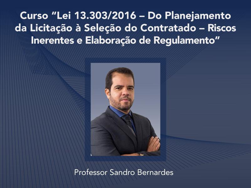 Curso: Lei 13.303/2016: Do Planejamento da Licitação à Seleção do Contratado - Riscos Inerentes e Elaboração de Regulamento - Não perca!!!
