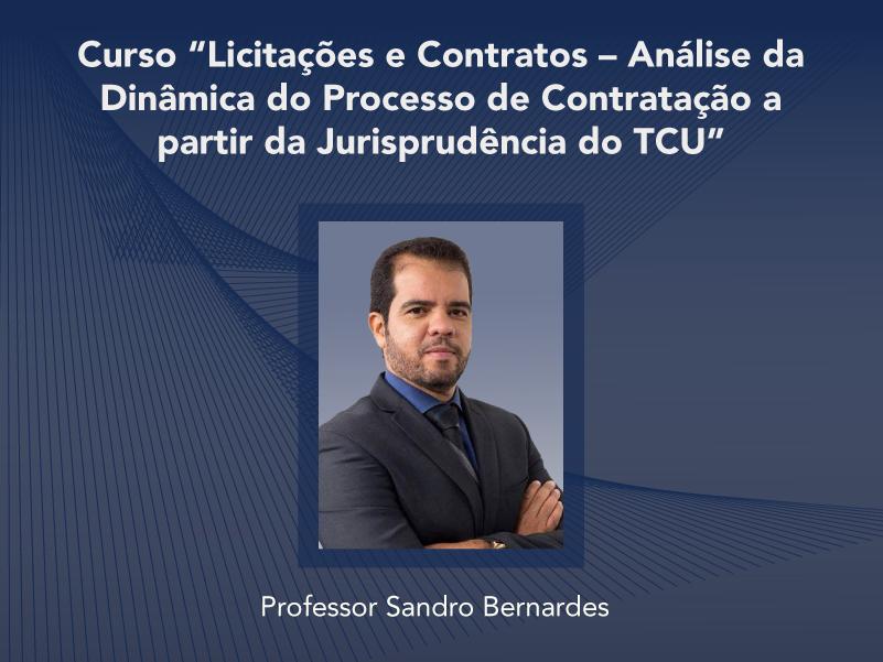 Curso: Licitações e Contratos - Análise da Dinâmica do Processo de Contratação a partir da Jurisprudência do TCU - Não perca!!!