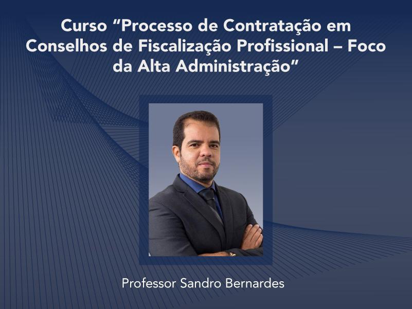 Curso: Processo de Contratação em Conselhos de Fiscalização Profissional – Foco da Alta Administração - Não perca!!!