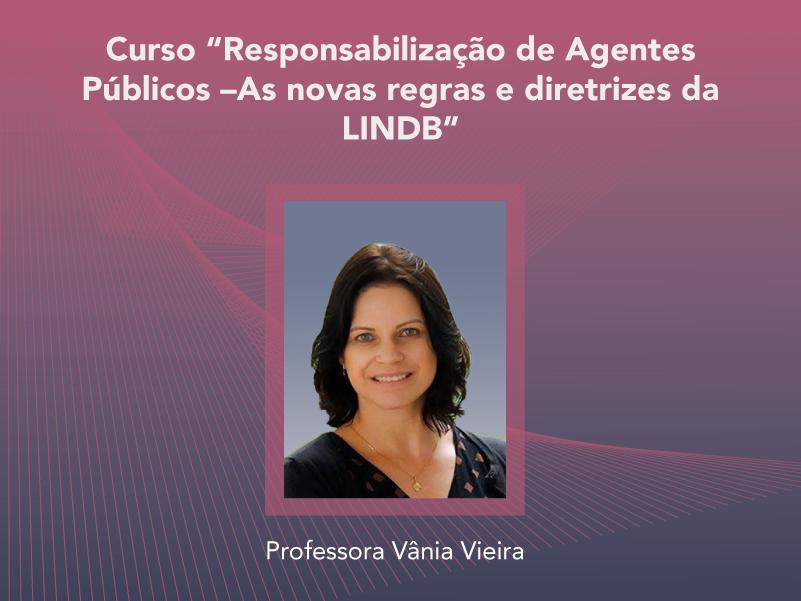 Curso: Responsabilização de Agentes Públicos –As novas regras e diretrizes da LINDB - Não perca!!!