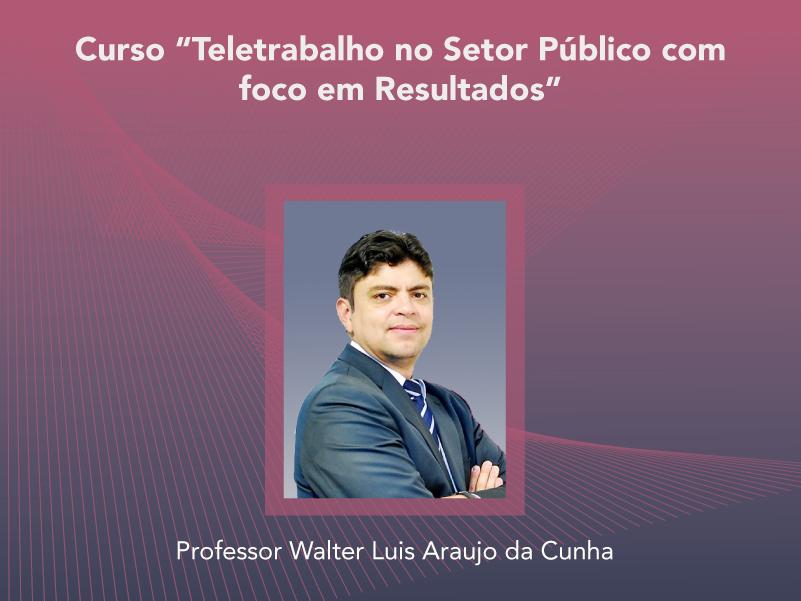 Curso: Teletrabalho no Setor Público com foco em Resultados - Não perca!!!