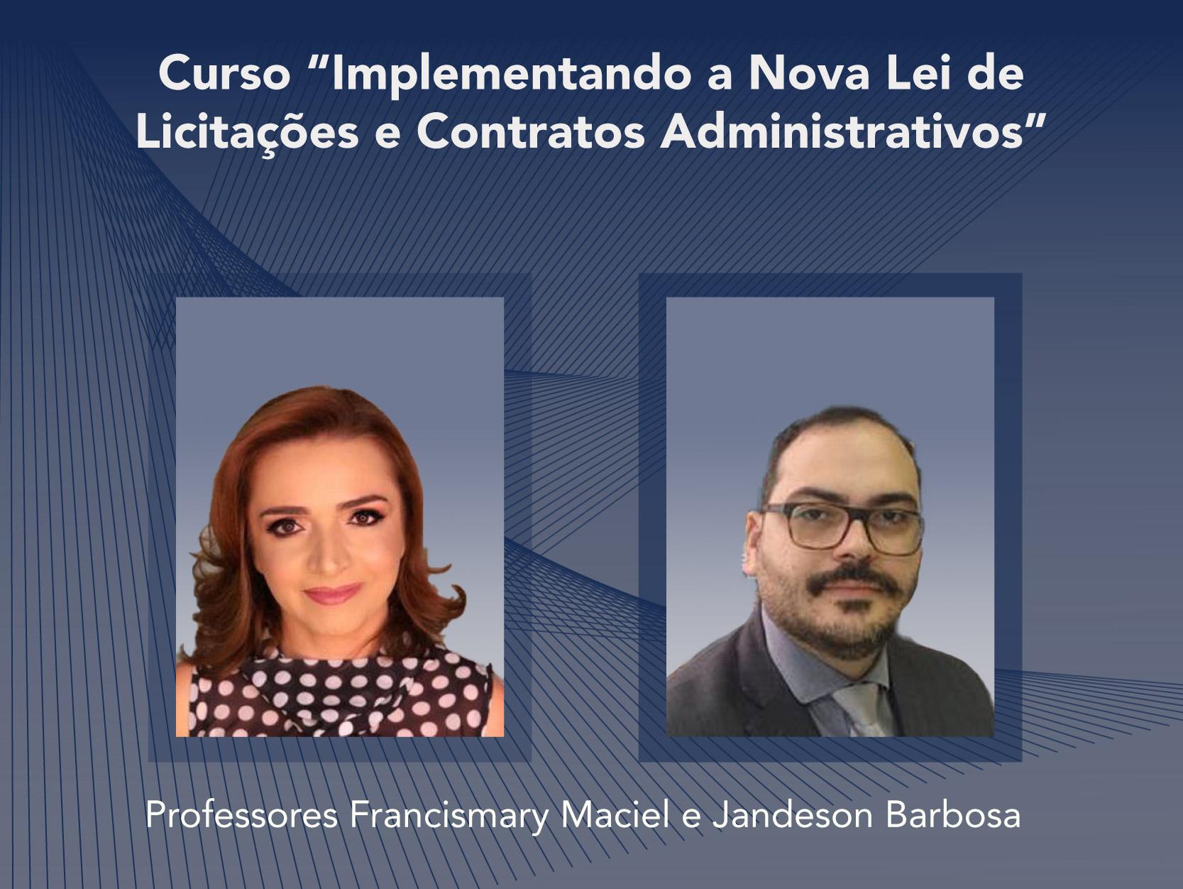 Curso: Implementando a Nova Lei de Licitações e Contratos Administrativos - Não perca!!!