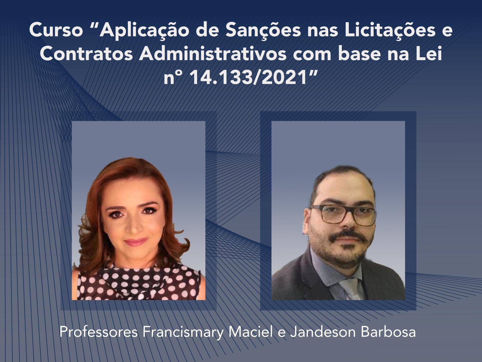 Curso: Aplicação de Sanções nas Licitações e Contratos Administrativos com base na Lei nº 14.133/2021 - Não perca!!!