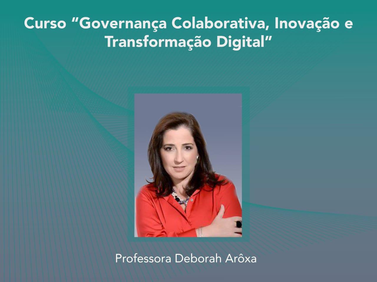 Curso: Governança Colaborativa, Inovação e Transformação Digital - Não perca!!!