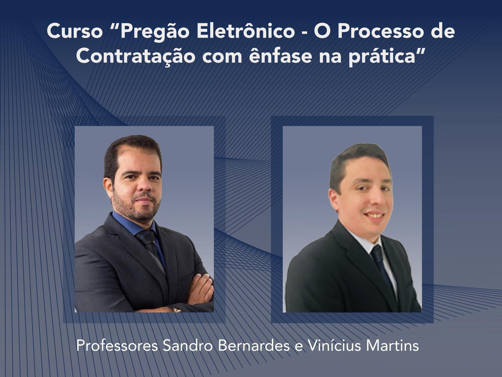Curso: Pregão Eletrônico - O Processo de Contratação com ênfase na prática - Não perca!!!