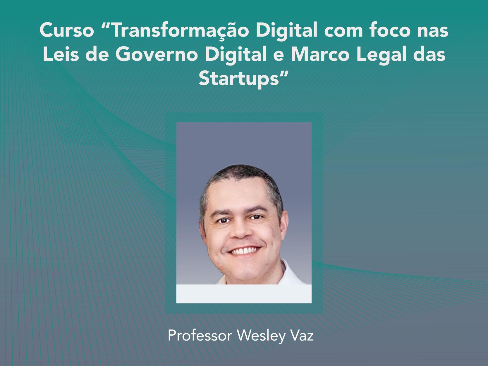 Curso: Transformação Digital com foco nas Leis de Governo Digital e Marco Legal das Startups - Não perca!!!